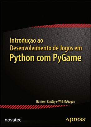 Introdução ao Desenvolvimento de Jogos em Python com PyGame - Novatec  Editora
