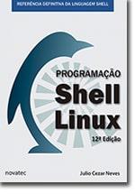 Programação Shell Linux – 12ª Edição