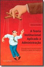 A Teoria Institucional Aplicada à Administração