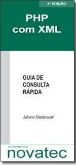 PHP com XML - Guia de Consulta Rápida - 3ª Edição