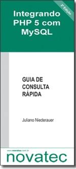 Integrando PHP 5 com MySQL - Guia de Consulta Rápida - 2ª Edição
