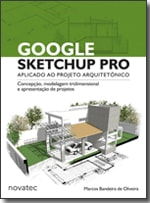 Google SketchUp Pro Aplicado ao Projeto Arquitetônico