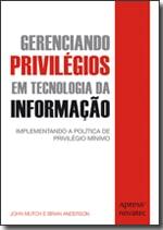 Gerenciando Privilégios em Tecnologia da Informação