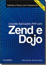 Criando Aplicações PHP com Zend e Dojo - 2ª Edição