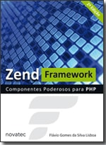 Zend Framework Componentes Poderosos para PHP - 2ª Edição
