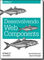 Desenvolvendo Web Components