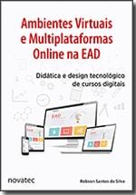 Ambientes Virtuais e Multiplataformas Online na EAD