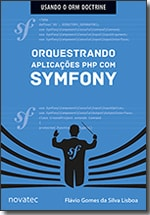 Orquestrando aplicações PHP com Symfony