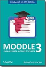 Moodle 3 para gestores, autores e tutores