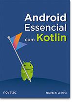 Android Essencial com Kotlin - 1ª edição